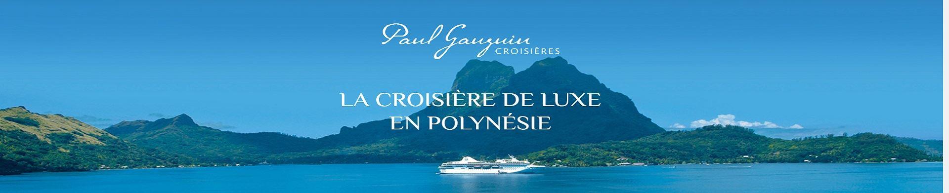Paul Gauguin croisières de luxe en Polynésie