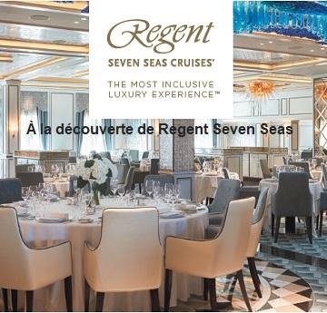 À découverte de Regent Seven Seas Cruises
